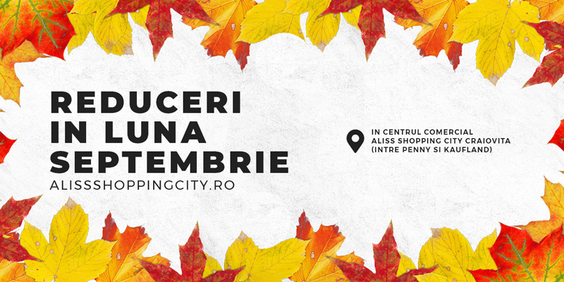 Reduceri in luna septembrie in Aliss Shopping City
